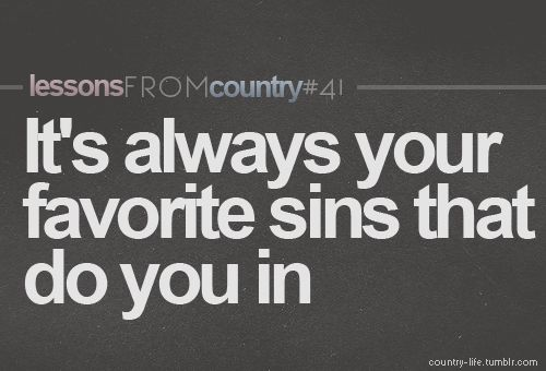: Favorite Sin, Tequila, Life Lessons, Songs Lyrics, Truths, Favorite Quotes, Kennychesney, Kenny Chesney, Country
