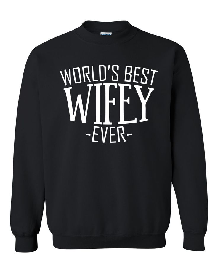World's best wifey ever sweatshirt birthday christmas holiday anniversary gift ideas for best wife for her