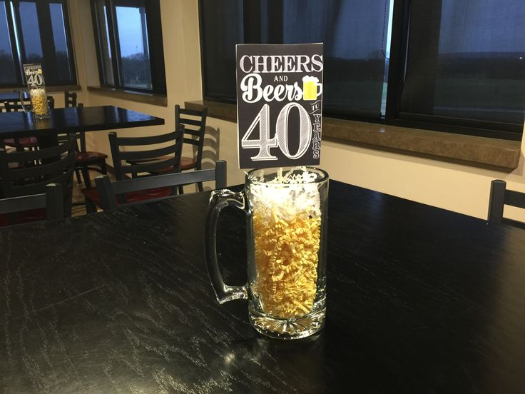 Cheers and beers to 40 years centerpiece