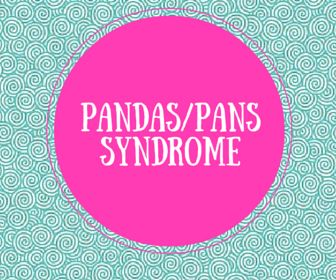 PANDAS Syndrome in Children and Adults | PANDAS Syndrome Symptoms and Treatments
