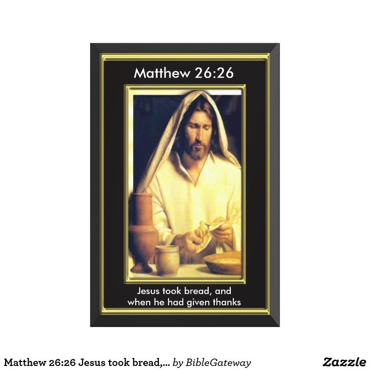 Matthew 26:26 Jesus took bread, Wrapped Canvas.Customize to add text to this design..#matthew14 #christianitybelieves #jesusfeedthehungry #religious