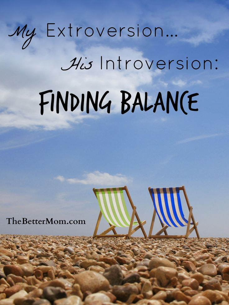 Are you an extrovert? Your hubby an introvert? or vice versa? This post gives great insight on how to find balance in your relationship...