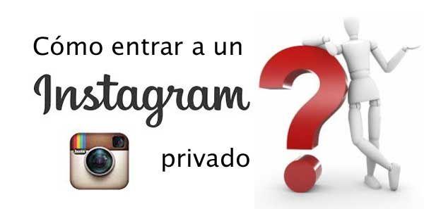 Cómo acceder a un perfil de Instagram privado?