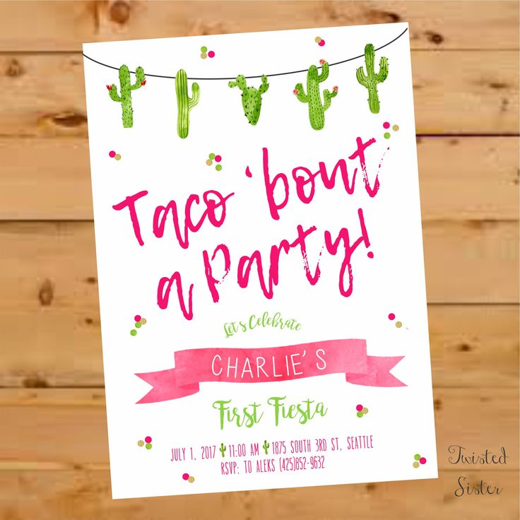 e9267008deeb1382d0acf1849191065f cactus first birthday party taco bout a party birthday best 25 fiesta invitations ideas on pinterest,Taco Party Invitations