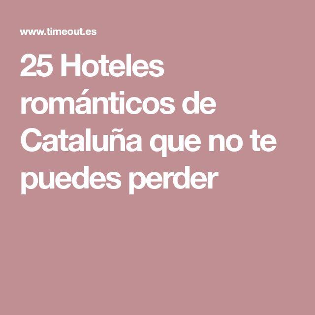 25 Hoteles románticos de Cataluña que no te puedes perder