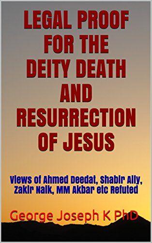LEGAL PROOF FOR THE DEITY DEATH AND RESURRECTION OF JESUS... https://www.amazon.com/dp/B01FUY9EZW/ref=cm_sw_r_pi_dp_B1ppxbHGPD50K