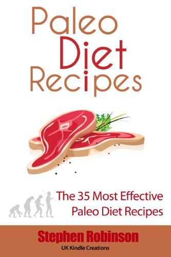 Paleo Diet Recipes: The 35 Most Effective Paleo Diet Recipes  http://healthylifestylereviews.blogspot.com/2013/04/paleo-recipe-book-review.html