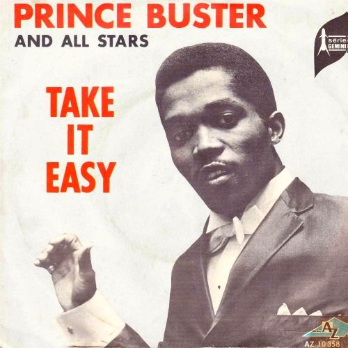 "53: Prince Buster. Buster, he saw the heat...with a rocksteady beat...and from Orange Street in Kingston, Jamaica, invented the music called Ska. His song ""Madness"" was so loved by some English lads years later, they named their band for it."