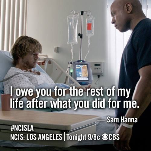 """""""I owe you for the rest of my life after what you did for me."""" Sam Hanna to Marty Deeks; NCIS LA season 5 quotes"""