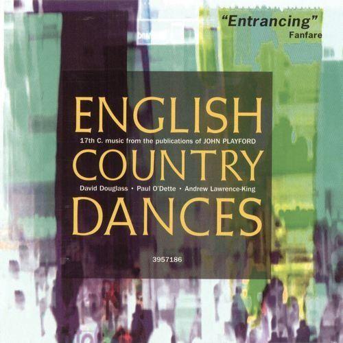 David Douglass, Paul O'Dette, Andrew Lawrence-King - English Country Dances (1998)