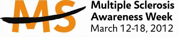 March Is Multiple Sclerosis Awareness Month! MS Activism Week is March 12-18, 2012