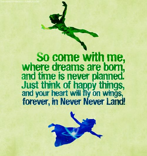 Janet was always Peter--I was always Wendy: Happy Thoughts, Disney Quotes, Peter O'Tool, Peterpan, Peter Pan Quotes, Disneyquot, Kids Rooms, Happy Things, Disney Movie