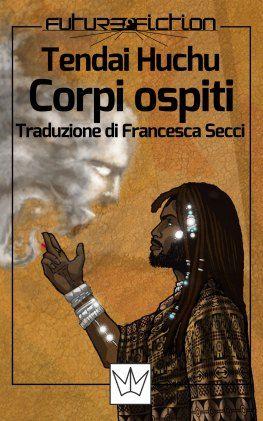 """The cover for the e-book: """"Corpi Ospiti"""" (""""Host Bodies""""), by Tendai Huchu. Editor: Mincione editore; Art Director: Francesco Verso; Published in 2016."""