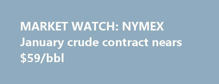 MARKET WATCH: NYMEX January crude contract nears $59/bbl https://betiforexcom.livejournal.com/29048957.html  The light, sweet crude oil contract for January delivery gained nearly $1/bbl on Nov. 24 on the New York market after a government report earlier in the week showed a fall in the US crude oil inventory.The post MARKET WATCH: NYMEX January crude contract nears $59/bbl appeared first on aroundworld24.com…