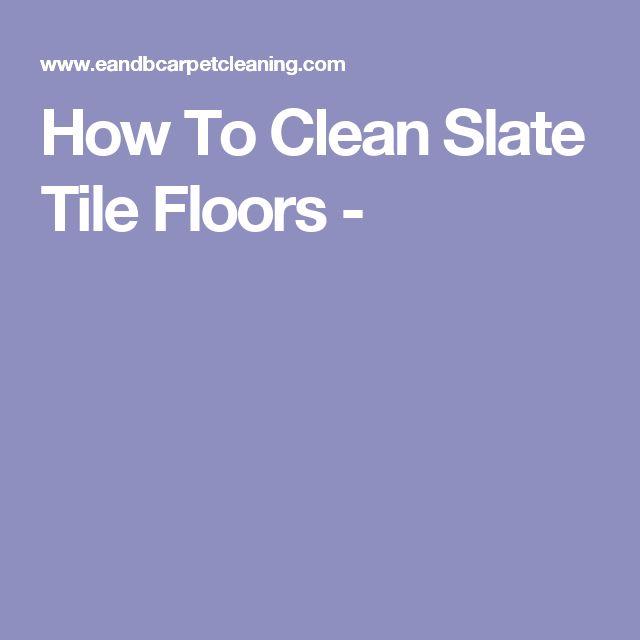 how to clean slate floors