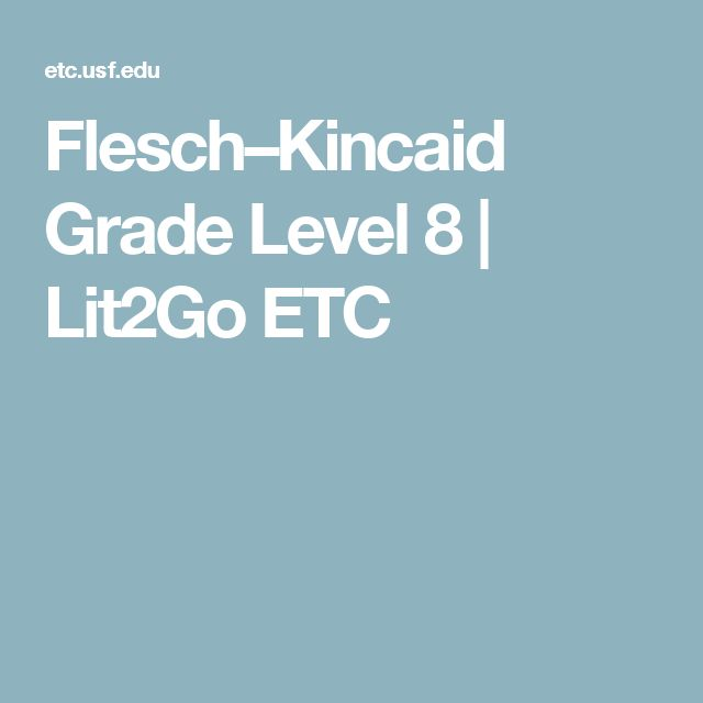 Flesch–Kincaid Grade Level 8 | Lit2Go ETC