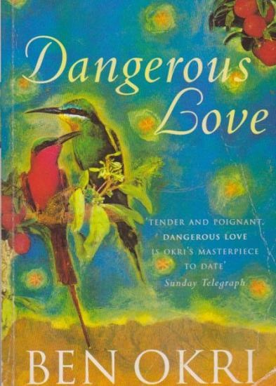 Google Image Result for http://www.50most.com/wp-content/uploads/2011/11/50-most-beautiful-books-Dangerous-Love-by-Ben-Okri.jpg