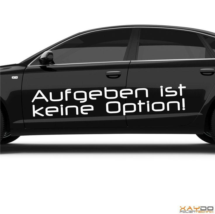 "Autoaufkleber ""Aufgeben ist keine Option!"" - ab 7,49 €   Xaydo Folientechnik"