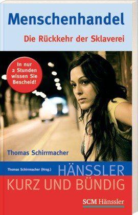 Menschenhandel: Die Rückkehr der Sklaverei von Thomas Schirrmacher 8€