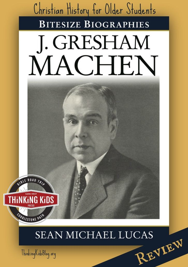 A great read for older students studying modern Christian history. J. Gresham Machen by Sean Michael Lucas