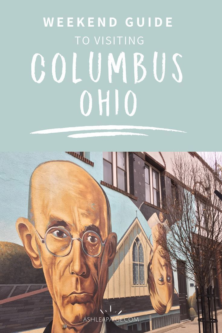 Check Out My Top Things To See And Do In Columbus Ohio In Just One