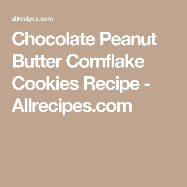 Chocolate Peanut Butter Cornflake Cookies Recipe - Allrecipes.com