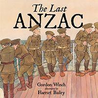 The Last Anzac - Gordon Winch & Harriet Bailey