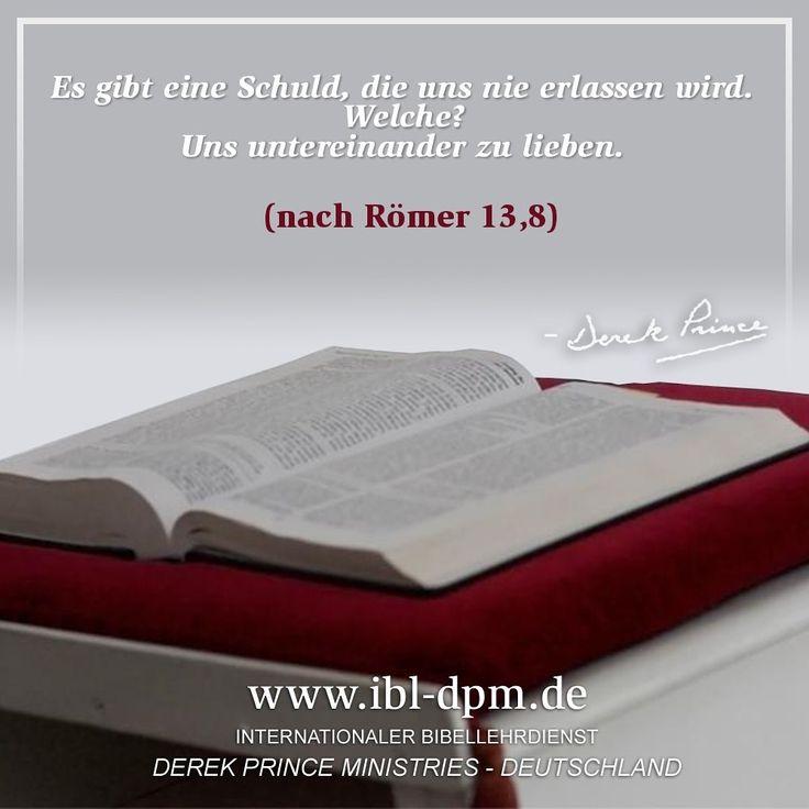Römer 13,8 Seid niemand irgendetwas schuldig, als nur einander zu lieben! Denn wer den anderen liebt, hat das Gesetz erfüllt    Kostenlos ansehen, anhören oder lesen  #gott #jesus #bibel #beten #gnade #liebe #himmel #leben #gut #bibellehre #love #glaube #religion #derekprince #ibl #dpm #inspiration #zitate #follow #frei #WortGottes #werke #herz #bibelstudium #freiheit #christlich #gemeinde #goodlife #kirche #motivation