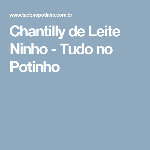 Chantilly de Leite Ninho - Tudo no Potinho
