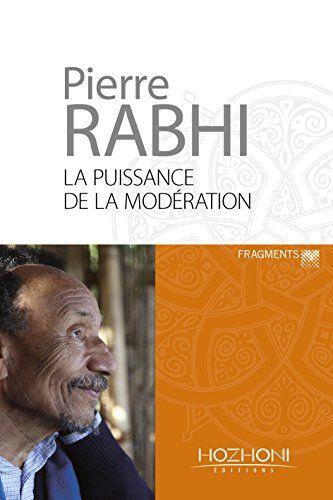 La puissance de la modération : Fragments de Pierre Rabhi