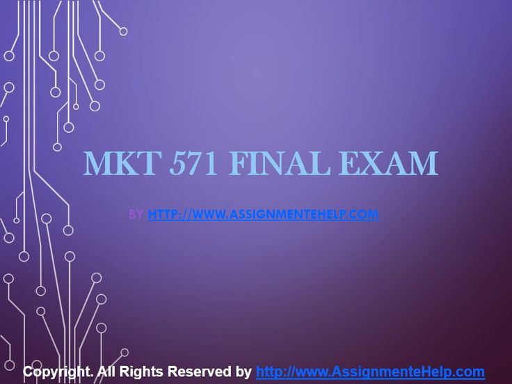 Get the best tutorials and Ace your exam. Join us to experience how easy exam can be. http://www.AssignmenteHelp.com/ provide MKT 571 Final Exam Latest UOP Complete Course Tutorials and Entire Course question with answers. LAW, Finance, Economics and Accounting Homework Help, university of phoenix discussion questions, UOP Materials, etc. All the best!!