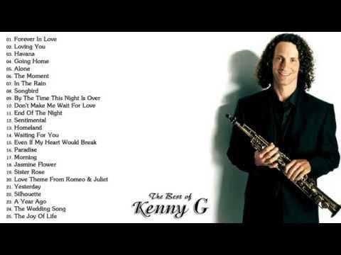 The Very Best of Kenny G - Saxophone Greatest Hits (Full Album)