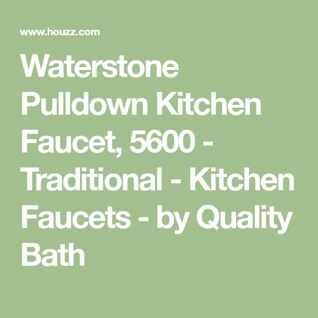 Waterstone Pulldown Kitchen Faucet, 5600 - Traditional - Kitchen Faucets - by Quality Bath