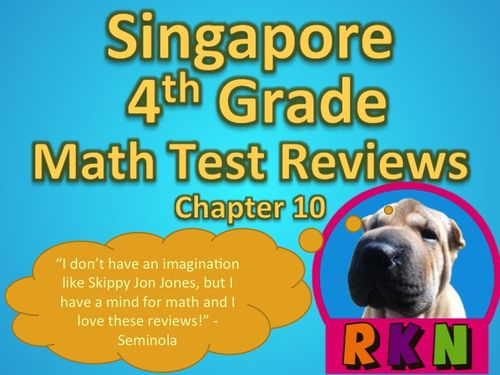 Singapore 4th Grade Chapter 10 Math Test Review (8 pages). This is a test review for the Singapore program in math. It is for the fourth grade's Chapter 10.   Includes answer key. by Nygren Resources.