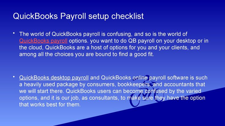 Quickbooks payroll need the following information to set up your desktop or online payroll account. After that You can find the information from your previous payroll provider, in your own records, from your accountant, or from federal and state agencies.  http://www.wizxpert.com/