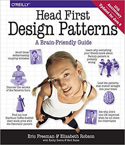 Head First Design Patterns: A Brain-Friendly Guide: Eric Freeman, Bert Bates, Kathy Sierra, Elisabeth Robson: 0000596007124: Amazon.com: Books