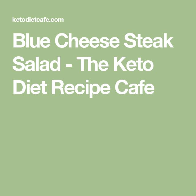 Blue Cheese Steak Salad - The Keto Diet Recipe Cafe