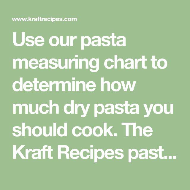 Pasta Measuring Chart Drying Pasta Kraft Recipes Pasta