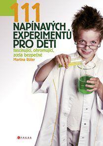 111 napínavých experimentů pro děti. Dětské aktivity. Výborná kniha plná…