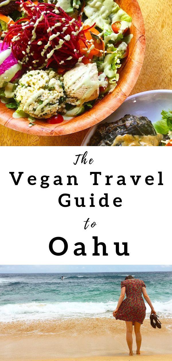 The Vegan Guide Oahu Hawaii Vancouver With Love Vegan Travel Vegan Guide Vegan Restaurants