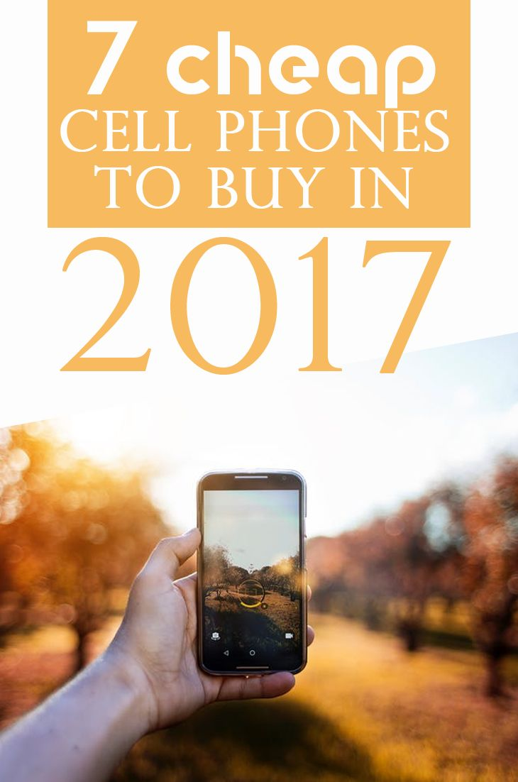 Looking for a cheap cell phones. Check out this amazing list of cheap cell phones to buy in 2017