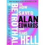 The Betrothal: Or How I Saved Alan Edwards from 40 Years of Hell (Kindle Edition)By Richard Raley