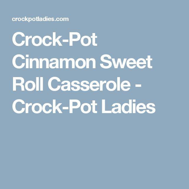 Crock-Pot Cinnamon Sweet Roll Casserole - Crock-Pot Ladies