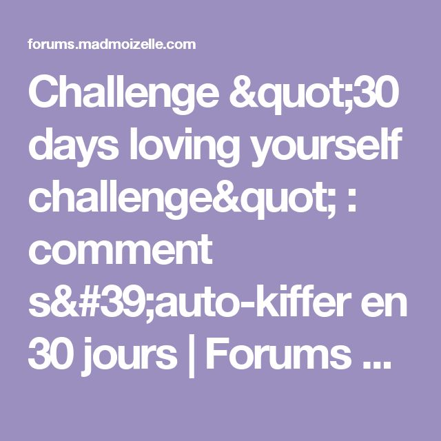 """Challenge """"30 days loving yourself challenge"""" : comment s'auto-kiffer en 30 jours 