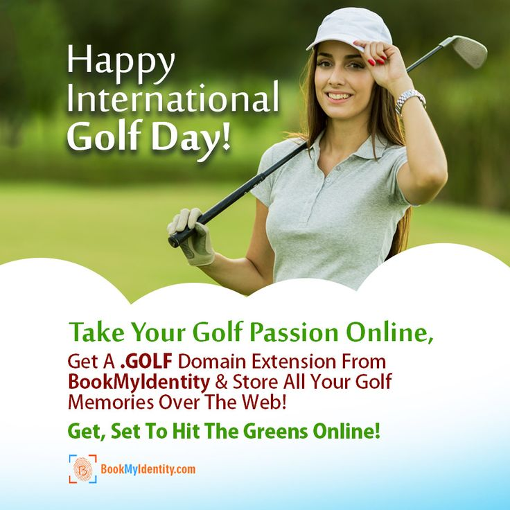 BookMyIdentity Wishes You A Very Happy International Golf Day!  Golf Is Passion, A Style Of Life For Many. Have Many Golfing Moments That The World Must Know? Book A .GOLF Domain Extension With BookMyIdentity & Get Started!