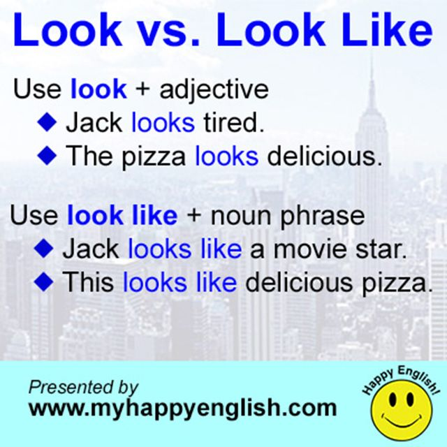Learn the difference between look and look like. Here are some other examples: My dog happy looks tired today. That cloud looks like an alligator…