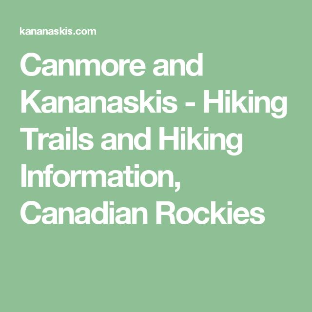 Canmore and Kananaskis - Hiking Trails and Hiking Information, Canadian Rockies