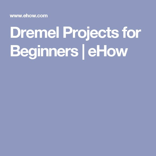 Dremel Projects for Beginners | eHow                                                                                                                                                                                 Más