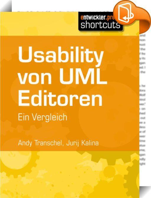 """Usability von UML Editoren    ::  Die Unified Modeling Language ist wohl jedem IT-ler ein Begriff. Andy Transchel und Jurij Kalina bieten in diesem shortcut Hilfe bei der Auswahl der dazugehörigen UML-Editoren und evaluieren zehn am Markt befindliche Editoren. Zusätzlich wird """"PingUML"""" vorgestellt, ein Editor, der an der Universität Duisburg-Essen von Studierenden der angewandten Kognitions- und Medienwissenschaften erarbeitet wurde."""