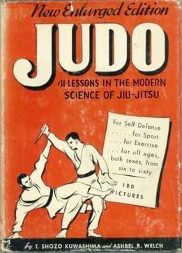 Judo. 41 Lessons In The Modern Science Of Jiu-Jitsu PDF